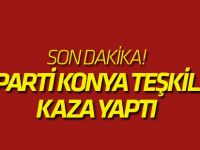 AK Parti Konya Teşkilatı kaza yaptı: Milletvekili yaralı