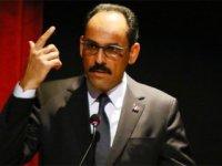 İbrahim Kalın: 'Uluslararası anlaşmalara aykırı'