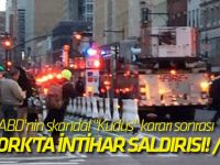 "ABD'nin skandal ""Kudüs"" kararı sonrası New York'ta intihar saldırısı! / VİDEO"
