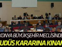 Konya Büyükşehir Belediye Meclisi ABD'yi ve İsrail'i Kınadı