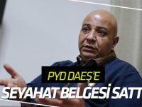 "PYD/PKK DEAŞ'a ""seyahat belgesi"" sattı"