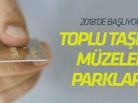 Türkiye kart geliyor! Toplu taşıma, müzeler, parklar, para transferleri tek kartta...