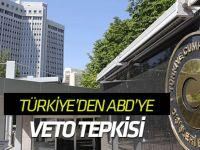 """Türkiye'den ABD'ye """"veto"""" tepkisi"""