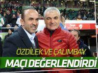 Mehmet Özdilek ve Rıza Çalımbay'dan maç değerlendirmesi