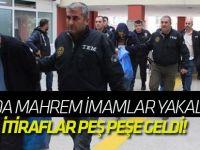 İtiraflar peş peşe geldi! Mahrem imamlar yakalandı...