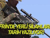 Afrin'de yerli silahlarla tarih yazılıyor!