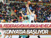 TBL Federasyon Kupası Konya'da başlıyor
