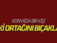 Konya'da Bir Kişi Eski Ortağını Bıçakla Yaraladı