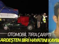 Otomobil tıra arkadan çarptı: 1 ölü, 1 ağır yaralı