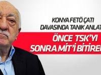 """FETÖ Konya Çatı Davasında tanık anlattı: """"Önce TSK'yı sonra MİT'i bitireceğiz"""""""