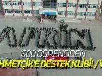 600 öğrenciden Mehmetçik'e destek klibi! / VİDEO