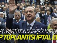 AK Parti'den sürpriz karar! Grup toplantısı iptal edildi...