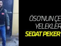ÖSO'nun çelik yelekleri Sedat Peker'den!