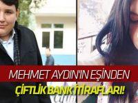 Mehmet Aydın'ın eşinden Çiftlik Bank itirafları!