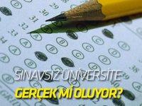 Sınavsız üniversite gerçek mi oluyor?