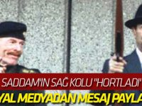 "Saddam'ın sağ kolu ""hortladı"" Sosyal medyadan mesaj paylaştı..."