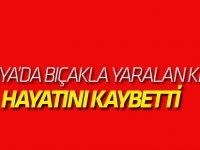 Konya'da Bıçaklı Saldırıya uğrayan kişi hayatını kaybetti