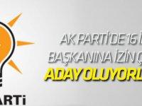 AK Parti'de 16 il başkanına izin çıktı: Aday oluyorlar!
