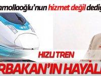 """Karamollaoğlu'nun hizmet değil dediği """"Yüksek Hızlı Tren"""" merhum Erbakan'ın hayaliydi"""