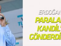 Erdoğan: Paraları Kandil'e gönderdiler!