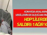 Konya'da HDP terörü! AK Parti ekibine saldırdılar: 1'i ağır, yaralılar var!