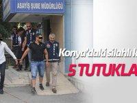 Konya'daki silahlı kavga'da 5 tutuklama