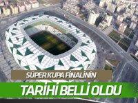 Konya'da oynanacak TFF Süper Kupa maçının tarihi belli oldu