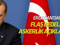 Erdoğan'dan flaş bedelli askerlik açıklaması!