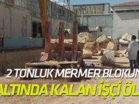 2 Tonluk Mermer Blokun Altında Kalan İşçi Oldu