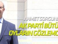 Ahmet Sorgun: AK Parti bütün oyların gözlemcisidir, takipçisidir