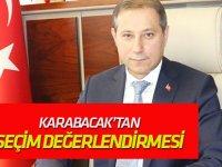 """Karabacak: """"Seçimin galibi Erdoğan ve Türk demokrasisidir"""""""