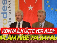 Konya ilk üçte yer aldı: TOPLAM HİBE 774.047 AVRO