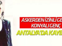 Askerden İzinli Gelen Genç Antalya'da Kayboldu