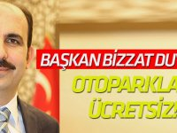 Başkan bizzat duyurdu: Otoparklar ücretsiz!