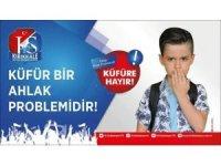 """Kırıkkale'de """"Küfre Hayır"""" kampanyası"""