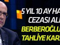 Yargıtay'dan Enis Berberoğlu'na tahliye kararı!
