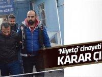 'Niyetçi' cinayeti sanığına 13 yıl hapis cezası