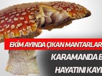 Karaman'da mantar zehirlenmesi can aldı