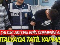 Çaldıkları Çeklerin Ödemesini Alıp Antalya'da Tatil Yapmışlar