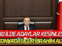 AK Parti'de 30 ilde adaylar kesinleşti!