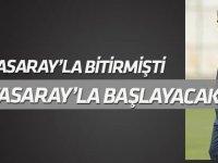 Kocaman Galatasaray'la bitirmişti Galatasaray'la başlayacak