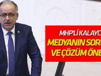 MHP'li Kalaycı'dan medyanın sorunları ve çözüm önerileri