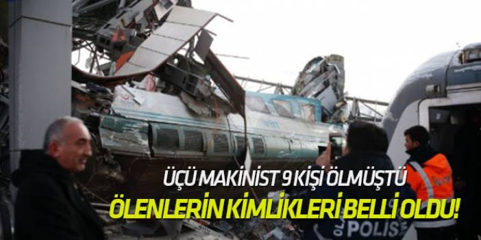 YHT kazasında ölenlerin kimlikleri belli oldu!