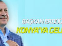 Erdoğan Konya'ya geliyor
