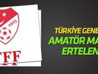 Türkiye genelinde amatör maçlar ertelendi