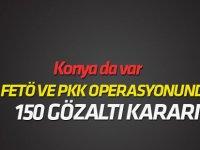 FETÖ, PKK/KCK ve uyuşturucu operasyonları: 150 gözaltı kararı