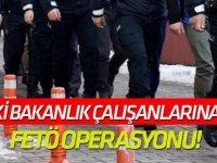 İki bakanlık çalışanlarına FETÖ operasyonu!
