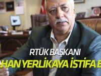 RTÜK Başkanı İlhan Yerlikaya istifa etti!