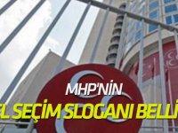 MHP'nin yerel seçim sloganı belli oldu!