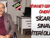 """""""Diyanet'in sigara kararı olumlu ancak  """"SINAV KRİTERİ OLMASIN"""""""
